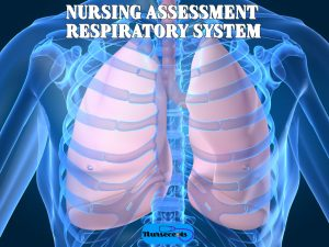 Nursing Health Assessment of the Respiratory System