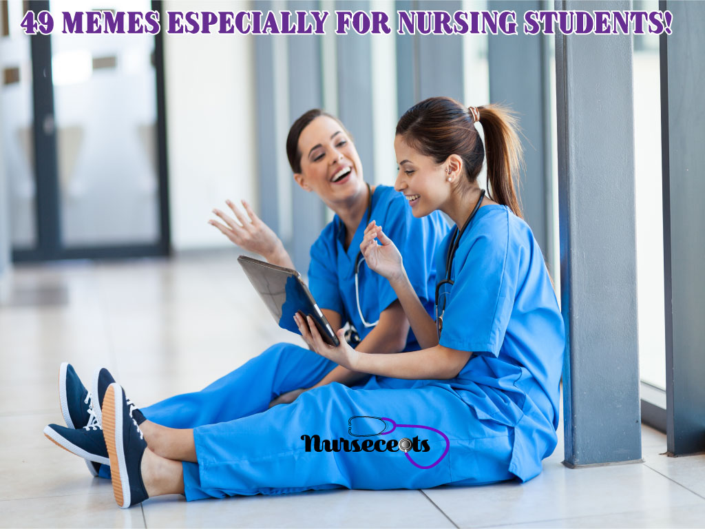 49 Funny Memes Especially for Nursing Students