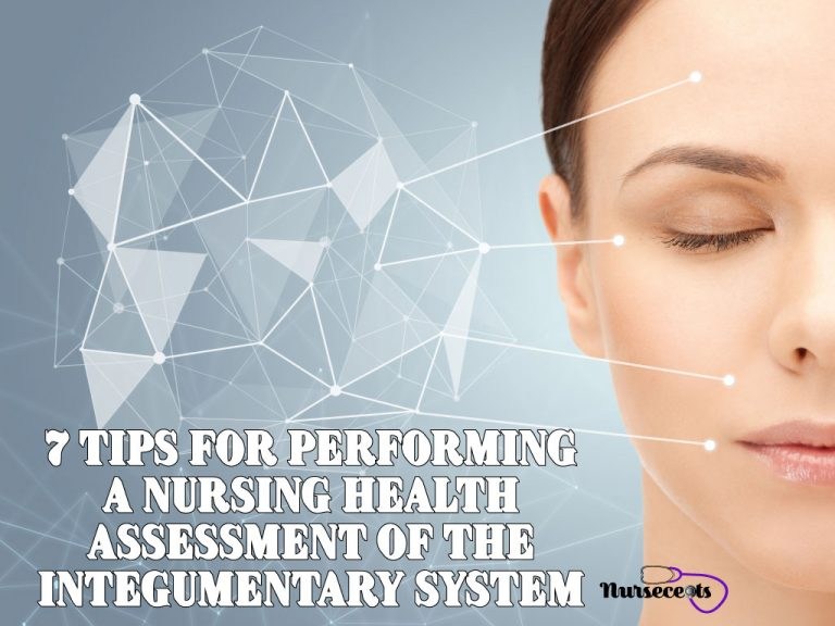 7 Tips for Performing a Nursing Health Assessment of the Integumentary System
