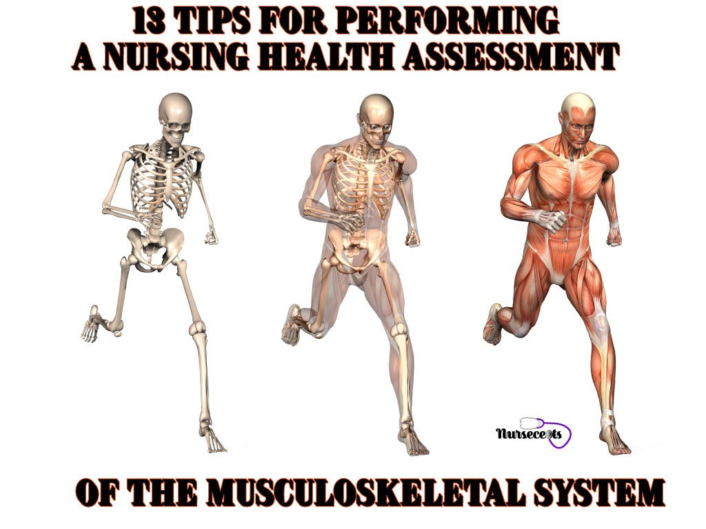 13 Tips for Performing a Nursing Health Assessment of the Musculoskeletal System