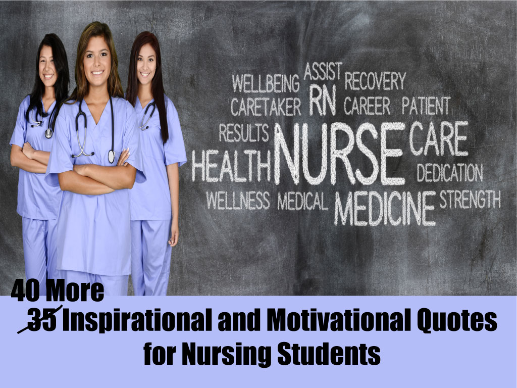40 More Inspirational and Motivational Quotes for Nursing Students